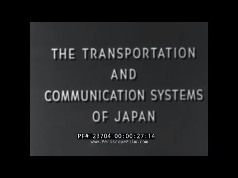JAPANESE TRANSPORTATION AND COMMUNICATION SYSTEMWWII ERA U.S. WAR DEPARTMENT FILM 23704