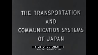 JAPANESE TRANSPORTATION AND COMMUNICATION SYSTEM  WWII ERA U.S. WAR DEPARTMENT FILM 23704