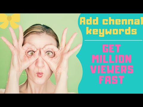 How to add chennal keywords | fast growth yours chennal million viewers visit