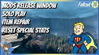 FALLOUT 76 NEW INFO! - Mods Release Window, Solo Play, Item Repair, Reset SPECIAL Stats & MORE!