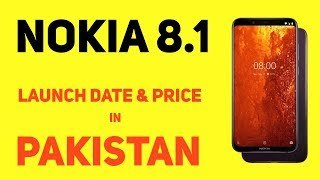 Nokia 8.1 Price in Pakistan   Full Specifications and Launch Date in Pakistan
