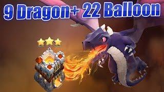 Dragon + Balloon: Smashing Max TH11 | 9 Dragon+ 22 Balloon= Best Dragon Attacks | Clash of Clans