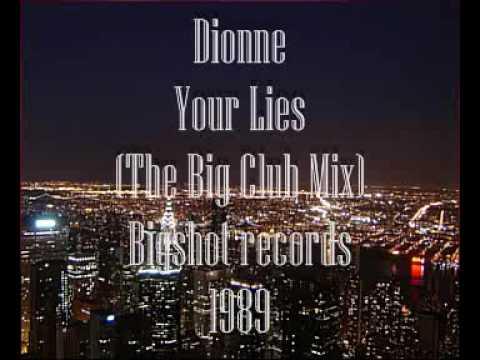 Dionne - Your Lies (The Big Club Mix), Bigshot Records 1989