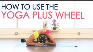 How to use the Yoga Wheel for Strength and Flexibility
