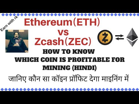 Ethereum vs Zcash, which coin is more profitable to mining
