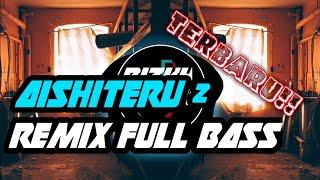 Download Lagu DJ AISHITERU 2🔊 REMIX FULL BASS_TERBARU_ || 2020 mp3