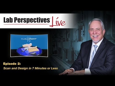 Lab Perpectives Live Episode 2: Scan and Design Dental Restorations in Less Than 7 Minutes