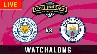 LEICESTER CITY vs MAN CITY - Live Football Watchalong Reaction - Premier League 19/20