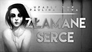 Upadły WMP ft  Paulina Plewa-  Złamane Serce