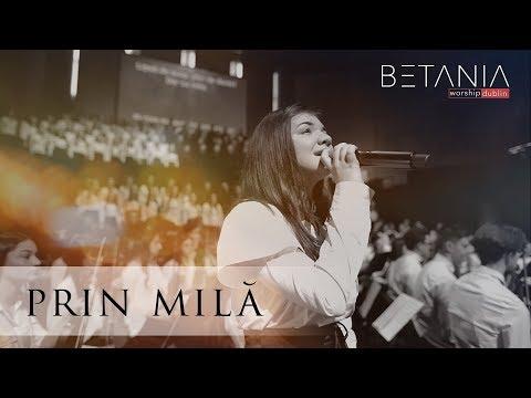 PRIN MILĂ - Betania Worship Dublin