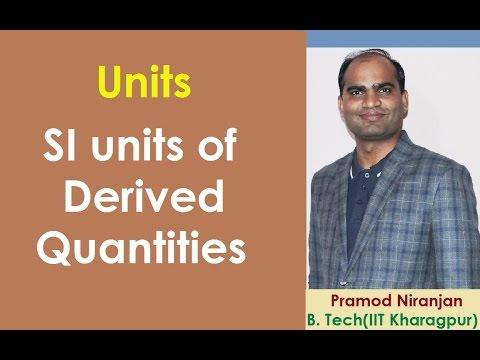 14. Physics | Class 11 | Units | SI Unit of Derived Quantities | by Pramod Niranjan