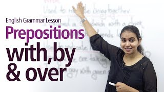 Prepositions - 'With', 'Over' & 'By' - English Grammar Lesson