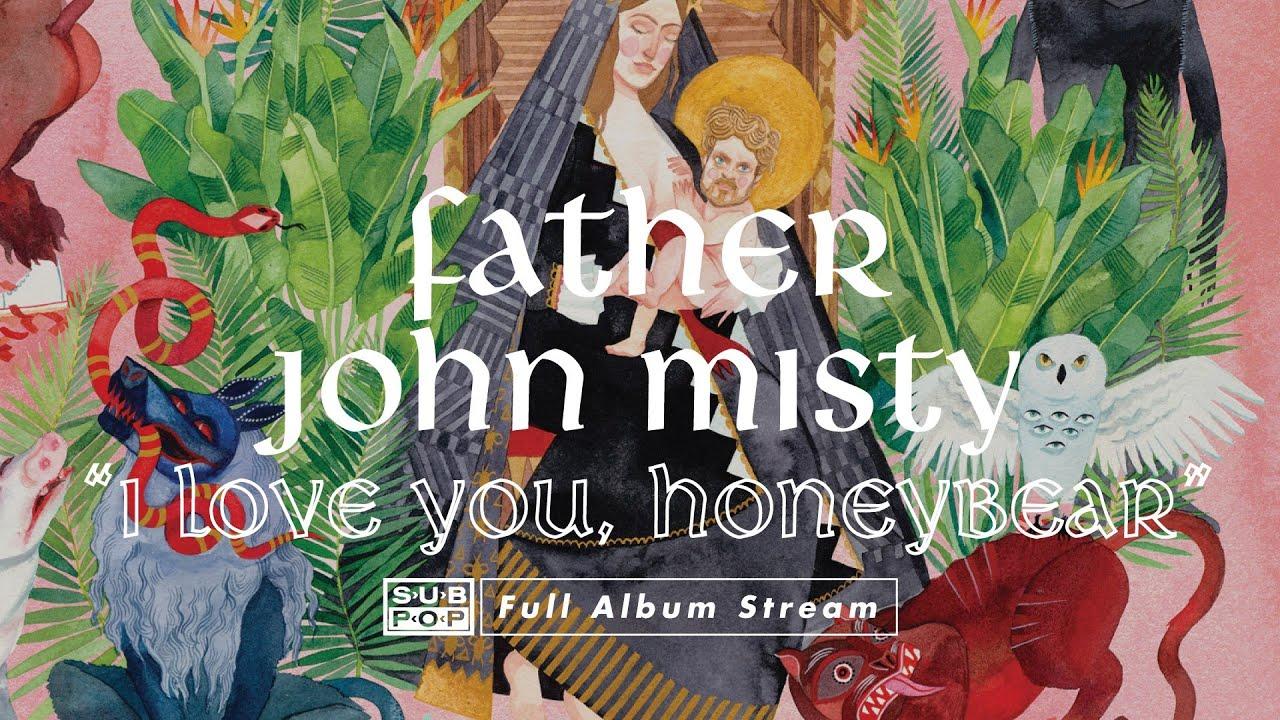 father john misty i love you honeybear album
