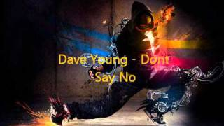 Watch Dave Young Dont Say No video