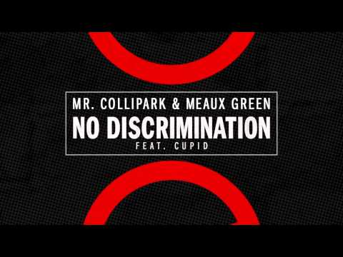 Mr. Collipark & Meaux Green - No Discrimination (feat. Cupid) [Full Stream]