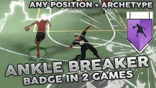 NBA 2K17 GET ANKLE BREAKER BADGE IN 2 GAMES ! ANY POSITION + ARCHETYPE ! HOW TO GET BADGE TUTORIAL