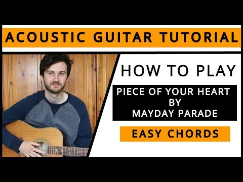 Mayday Parade - Piece of Your Heart - Acoustic Guitar Tutorial