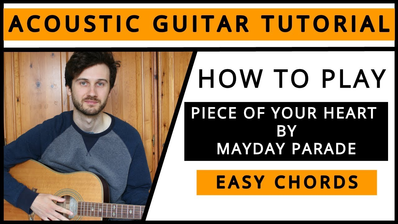 Mayday Parade Piece Of Your Heart Acoustic Guitar Tutorial Youtube