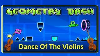 Geometry Dash Dance of the violins by F777 -1 hour loop-