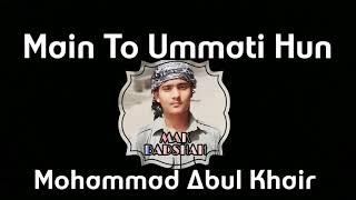 Main To Ummati Hoon | Ramazan Naat | Originally By Shaheed Junaid Jamshed | Mohammad Abul Khair Resimi