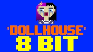 Dollhouse [8 Bit Cover Tribute to Melanie Martinez] - 8 Bit Universe