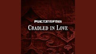 Cradled in Love (Full Version)