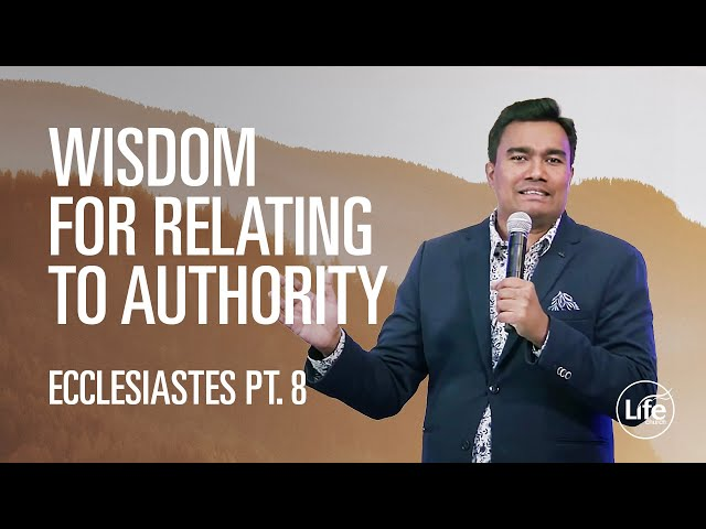 Wisdom for Relating to Authority | The Book of Ecclesiastes | Rev Paul Jeyachandran