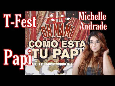 T-Fest - PAPI ft Michelle Andrade / Mexican Reaction To Ukrainian Bilingual Rap