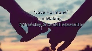 Dopamine in Making Friendship