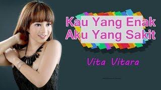 Vita Vitara - Kau Yang Enak Aku Yang Sakit MP3 MP3