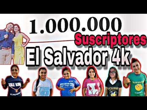 El Salvador 4k Un Millon De Suscriptores♥️Especial Celebraciónes❌de 10K A 1M♥️lo Prometido Es Deuda