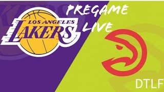 Lakers vs Hawks Pregame live with DTLF!