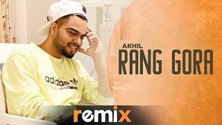 Rang Gora (Remix) | AKHIL | BOB | Latest Remix Song 2019 | Speed Records