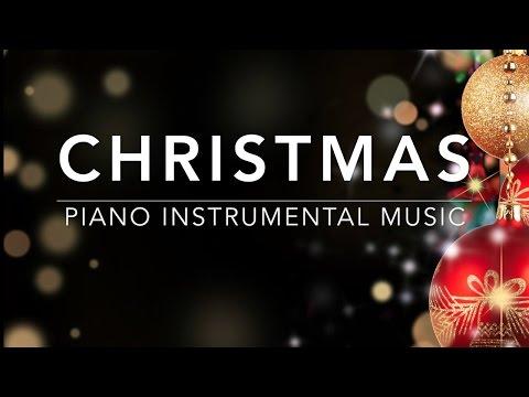 Christmas Music - Piano Music | Instrumental Music | Relaxing Music | Christmas Carols Playlist