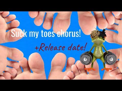 Suck My Toes Chorus