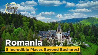 Visit Romania - 5 Incredible places beyond Bucharest not to miss!