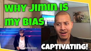WHY JIMIN IS MY BIAS! (REACTION) MR. CAPTIVATING!
