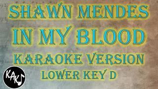 Shawn Mendes - In My Blood Karaoke Full Tracks Lyrics Cover Instrumental Lower Key D
