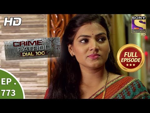 Crime Patrol Dial 100 – Ep 773 – Full Episode – 9th May, 2018