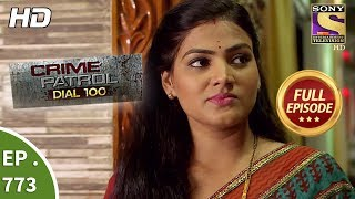 Crime Patrol Dial 100 - Ep 773 - Full Episode - 9th May, 2018