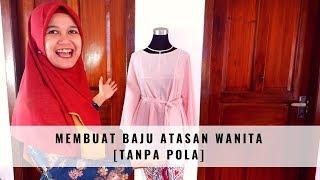 Cara Membuat Baju Atasan Wanita Untuk Pemula [TANPA POLA]