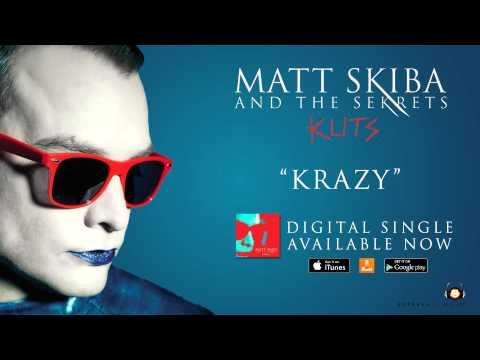 MATT SKIBA AND THE SEKRETS - Krazy (Album Track / Digital Single)