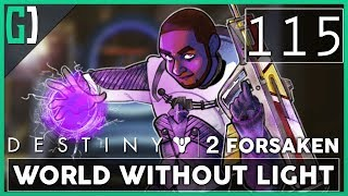 115 World Without Light Let s Play Destiny 2 PC w GaLm Black Armory