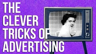 POP CULTURE: The Clever Tricks of Advertising