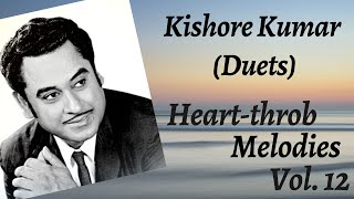 Kishore Kumar Duets - Heart throb Melodies (Vol 12)