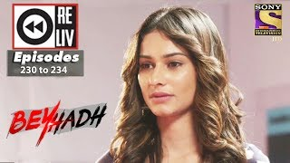 Weekly Reliv | Beyhadh | 28th Aug to 1st Sep 2017 | Episode 230 to 234
