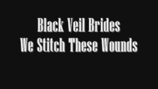 Black Veil Brides - We Stitch These Wounds (Old version)