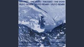 One Word (Vuto Remix)