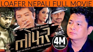 "New Nepali Movie - ""LOAFER"" Full Movie 
