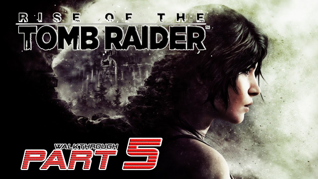 Rise Of The Tomb Raider Gameplay Walkthrough Part 5 Among The